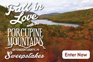 Fall in Love with the Porcupine Mountains Sweepstakes